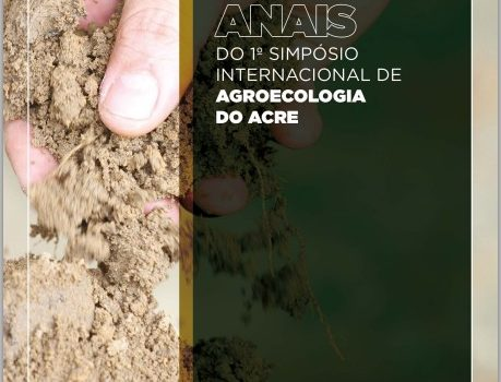 ANAIS do 1° Simpósio Internacional de Agroecologia do Acre